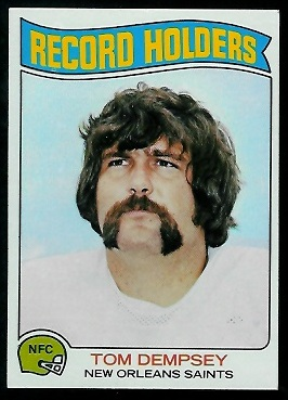 Tom Dempsey - Record Holder 1975 Topps football card