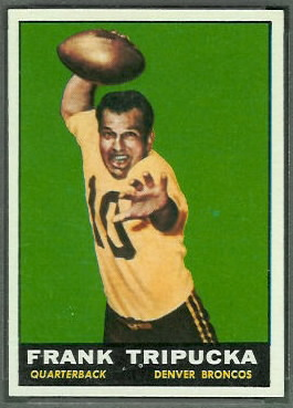 Frank Tripucka 1961 Topps football card