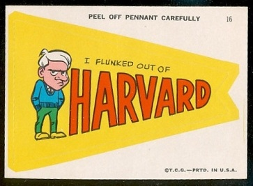 I Flunked Out of Harvard 1967 Topps Krazy Pennants football card