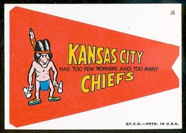 Kansas City Has Too Few Workers and Too Many Chiefs 1967 Topps Krazy Pennants football card