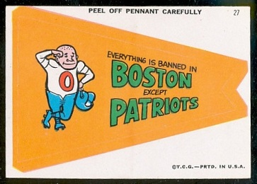 Everything Is Banned in Boston Except Patriots 1967 Topps Krazy Pennants football card
