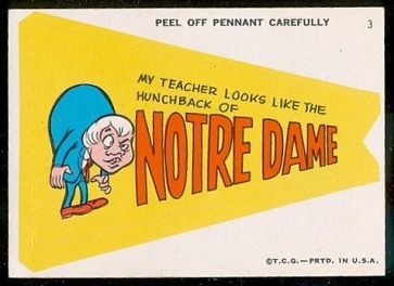 My Teacher Looks Like the Hunchback of Notre Dame 1967 Topps Krazy Pennants football card