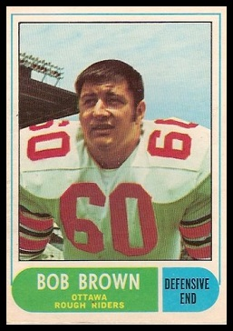 Bob Brown 1968 O-Pee-Chee CFL football card