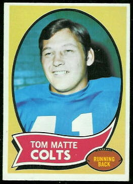 Tom Matte 1970 Topps football card