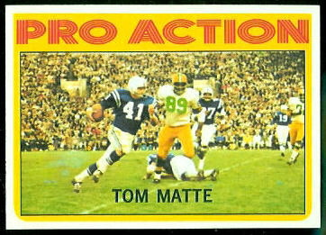 Tom Matte Pro Action 1972 Topps football card