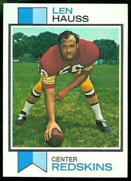 Len Hauss 1973 Topps football card