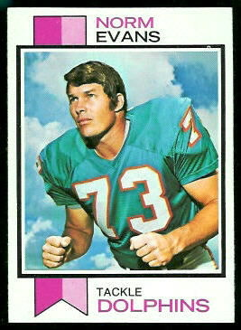 Norm Evans 1973 Topps football card