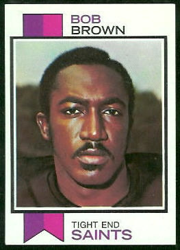 Bob Brown 1973 Topps football card