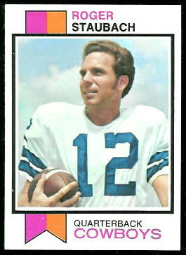 Roger Staubach 1973 Topps football card