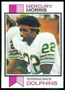 Mercury Morris 1973 Topps football card