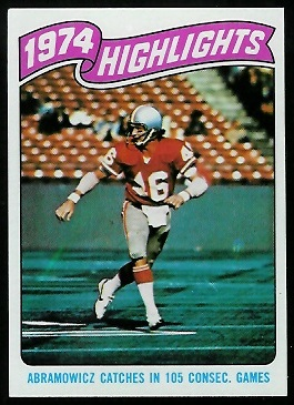 1974 Highlights: Abramowicz catches in 105 consec. games 1975 Topps football card